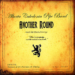 Alberta Caledonia Pipe Band - Another Round CD