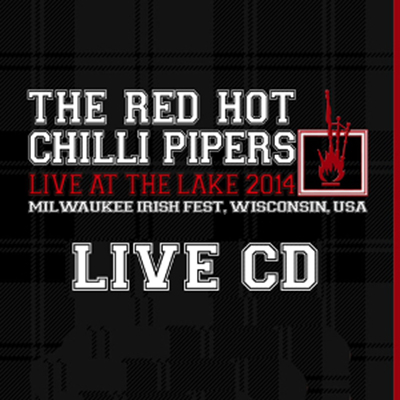 Red Hot Chilli Pipers -Live at the Lake CD