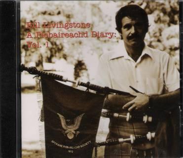 Bill Livingstone A Piobaireachd Diary CD: Vol. 1