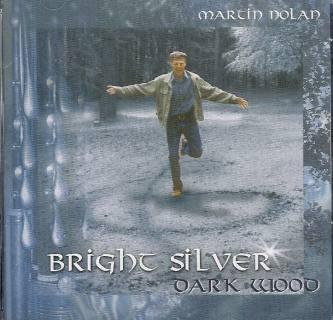 Martin Nolan - Bright Silver Dark Wood CD