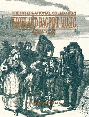 Highland Bagpipe Music Book Three- Bob Worrall