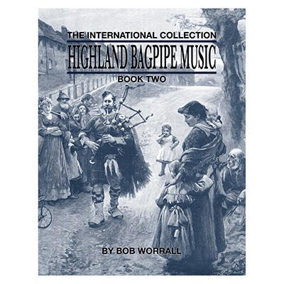 Highland Bagpipe Music Book Two- Bob Worrall