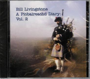 Bill Livingstone A Piobaireachd Diary CD: Vol. 2