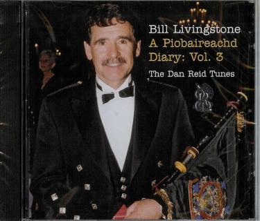 Bill Livingstone A Piobaireachd Diary CD: Vol. 3