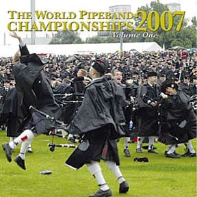 World Pipe Band Championships 2007 CD Vol 1